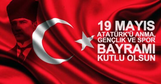 19 MAYIS ATATÜRK'Ü ANMA VE GENÇLİK VE SPOR BAYRAMI KUTLU OLSUN.